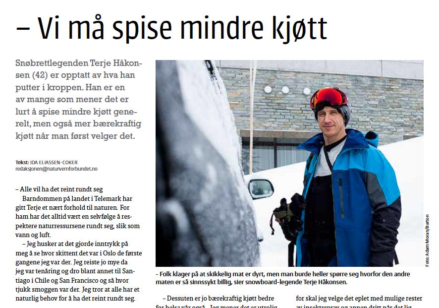 Snøbrettlegenden Terje Håkonsen (42) er opptatt av hva han putter i kroppen. Han er en av mange som mener det er lurt å spise mindre kjøtt generelt, men også mer bærekraftig kjøtt når man først velger det.